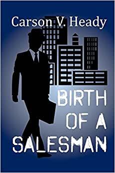Birth Of A Salesman (The Salesman Against The World) (Volume 1)