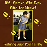 Ida: Woman Who Runs With the Moose! | Susan Poulin