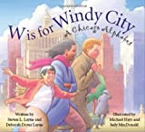img - for W is for Windy City: A Chicago City Alphabet book / textbook / text book