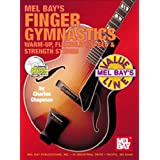 Mel Bay Finger Gymnastics: Warm-Up, Flexibility, Speed and Strength ~ Charles Chapman