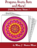 img - for Dragons, Knots, Bots and More! (Coloring Passions) book / textbook / text book