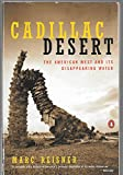 Image of Cadillac Desert: The American West and Its Disappearing Water; New and Revised Edition