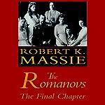 The Romanovs: The Final Chapter | Robert K. Massie