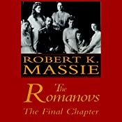 The Romanovs: The Final Chapter | [Robert K. Massie]