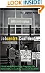 JobCentre: Confidential: Three weeks...