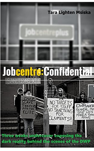 jobcentre-confidential-three-weeks-undercover-exposing-the-dark-reality-behind-the-scenes-of-the-dwp