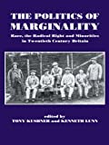 img - for The Politics of Marginality: Race, the Radical Right and Minorities in Twentieth Century Britain book / textbook / text book