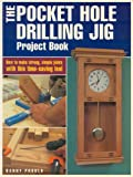 img - for The Pocket Hole Drilling Jig Project Book (Popular Woodworking) book / textbook / text book