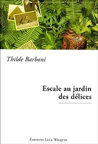escale au jardin des d lices thilde barboni babelio