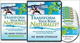 Transform Your Body Naturally by Dr Mark Stengler: Join the Health