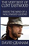img - for The Very Best of Clint Eastwood: Inside the Mind of a Hollywood Legend book / textbook / text book