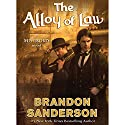 The Alloy of Law: A Mistborn Novel Audiobook by Brandon Sanderson Narrated by Michael Kramer