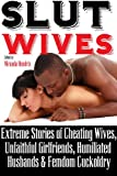 img - for Slut Wives: Extreme Stories of Cheating Wives, Unfaithful Girlfriends, Humiliated Husbands and Femdom Cuckoldry book / textbook / text book