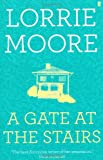 A Gate at the Stairs Lorrie Moore