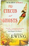 Barbara Ewing The Circus Of Ghosts: Number 2 in series (Mesmerist)