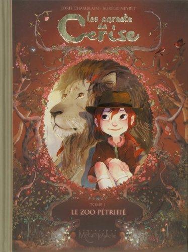 Les carnets de Cerise (1) : Le zoo pétrifié