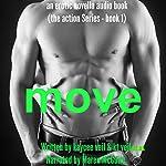 Move: An Erotic Novella: The Action Series, Book 1 | Kaycee Veil,K.T. Veil