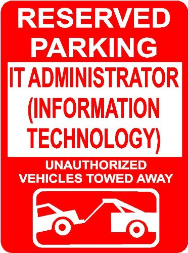 IT ADMINISTRATOR (INFORMATION TECHNOLOGY) 7″x10″ plastic novelty parking sign wall décor art Occupations for indoor or outdoor use.