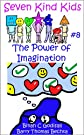The Power of Imagination (Seven Kind Kids)