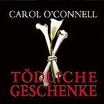 Tödliche Geschenke | Carol O'Connell