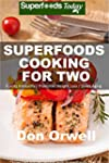 Superfoods Cooking For Two: Over 150...