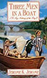 Three Men in a Boat: To Say Nothing of the Dog (0765341611) by Jerome K. Jerome