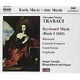 Trabaci - Keyboard Music (Book 1 - 1603)