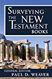 img - for Surveying the New Testament Books (Biblical Studies Book 4) book / textbook / text book