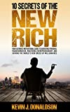 10 Secrets of the New Rich: Your Ultimate Motivational Guide to Achieving Personal Transformation, Mastering Entrepreneurship, and Joining the World's New Breed of Millionaires (English Edition)