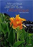 echange, troc Béatrice Pichon-Clarisse - Merveilleux jardins de l'Atlantique