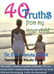 40 Truths from my Inner Child: Inner...