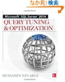Microsoft SQL Server 2014 Query Tuning & Optimization