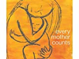 "Every Mother Counts: Songs Inspired By The Documentary ""No Woman, No Cry"" Directed By Christy Turlington Burns"