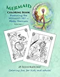 img - for Mermaid Coloring Book - Featuring the Mermaid Art of Molly Harrison: 25 Illustrations to color for both kids and adults! (Mermaid Coloring Books by Molly Harrison) (Volume 1) book / textbook / text book
