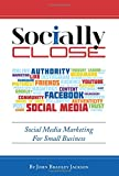 Socially Close: Social Media Marketing for Small Business