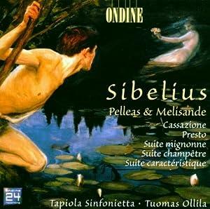 Sibelius:「ペレアスとメリザンド」/カッサシオン/プレスト/かわいらしい組曲/田園組曲/個性的な組曲