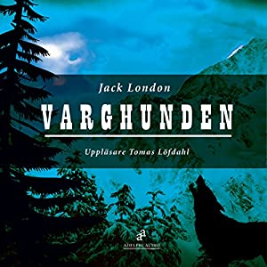 Varghunden [White Fang] Audiobook