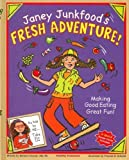 Janey Junkfood's Fresh Adventure! [Hardcover]