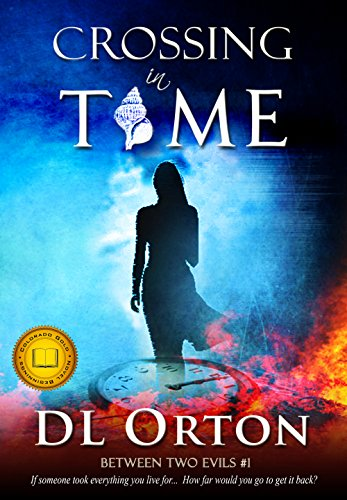 Crossing In Time (Between Two Evils Book 1)