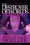 The Destroyer of Worlds (The Tower of Endless Worlds Book 4)