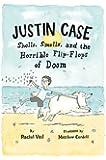 Justin Case: Shells, Smells, and the Horrible Flip-Flops of Doom (Justin Case Series)