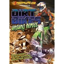 Dirt Bikes Unsung Heroes