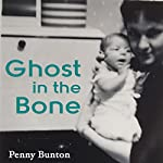 Ghost in the Bone | Penny Bunton