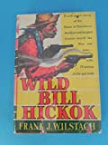 img - for Wild Bill Hickok, the Prince of Pistoleers book / textbook / text book