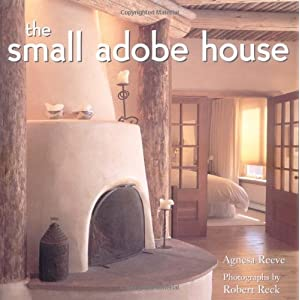 Small Adobe House, The Agnesa Reeve and Robert Reck