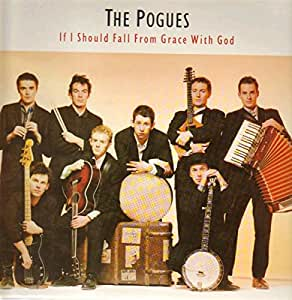 Pogues If I Should Fall From Grace With God 1988