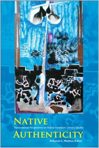 Native authenticity : transnational perspectives on Native American literary studies