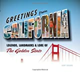 img - for Greetings From California: Legends, Landmarks & Lore of The Golden State by Gary Crabbe (25-May-2011) Hardcover book / textbook / text book