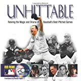 Unhittable: Reliving the Magic and Drama of Baseball's Best-Pitched Games ~ James Buckley