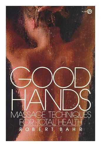 The Good Hands Massage (Plume), Bahr, Robert